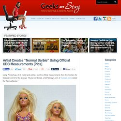"Artist Creates ""Normal Barbie"" Using Official CDC Measurements [Pics"