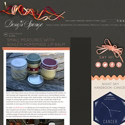 Design*Sponge » Blog Archive » small measures with ashley: homemade lip balm