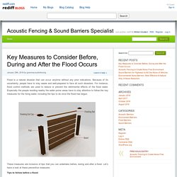 Key Measures to Consider Before, During and After the Flood Occurs » Acoustic Fencing & Sound Barriers Specialist