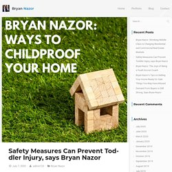 Safety Measures Can Prevent Toddler Injury, says Bryan Nazor