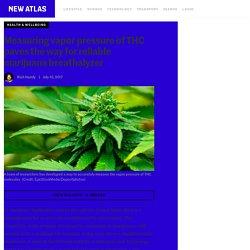 Measuring vapor pressure of THC paves the way for reliable marijuana breathalyzer