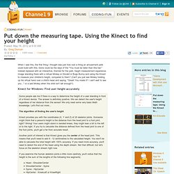 Put down the measuring tape. Using the Kinect to find your height | Coding4Fun Kinect Projects