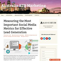 Measuring the Most Important Social Media Metrics for Effective Lead Generation