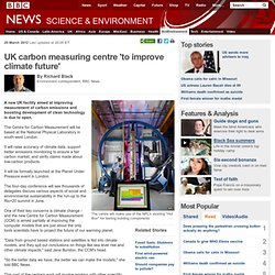 UK carbon measuring centre 'to improve climate future'
