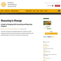 Measuring to Manage: A Guide to Designing GHG Accounting and Rep