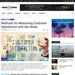 Some Proven Methods for Measuring Customer Satisfaction with Ilan Shatz