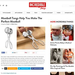 Meatball Tongs Help You Make The Perfect Meatball
