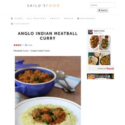 Anglo Indian Meatball Curry – Indian food recipes – Food and cooking blog