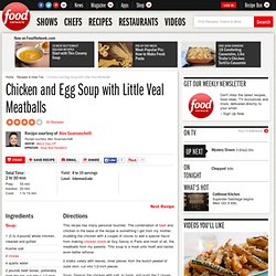 Chicken and Egg Soup with Little Veal Meatballs Recipe : Alexandra Guarnaschelli