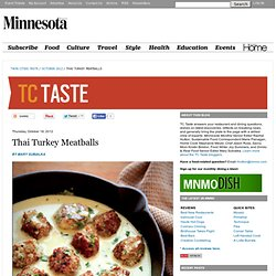 Thai Turkey Meatballs - Twin Cities Taste - October 2012 - Minnesota