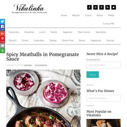 Spicy Meatballs in Pomegranate Sauce - Vikalinka