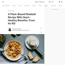 A Plant-Based Meatballs Recipe To Try, From A Nutritionist