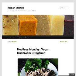 Meatless Monday: Vegan Mushroom Stroganoff