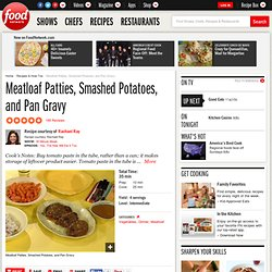Meatloaf Patties, Smashed Potatoes, and Pan Gravy Recipe : Rachael Ray
