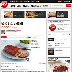 Good Eats Meatloaf Recipe : Alton Brown