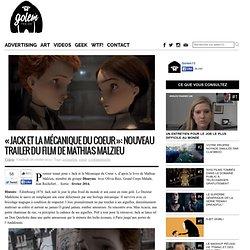 «Jack et la Mécanique du Coeur»: nouveau trailer du film de Mathias Malzieu