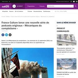 France Culture lance un nouveau podcasts « Mécaniques du complotisme »