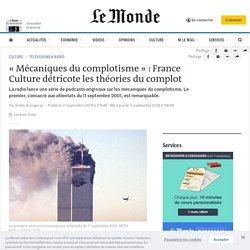 «Mécaniques du complotisme» : France Culture détricote les théories du complot
