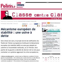 Mécanisme européen de stabilité : une usine à dette