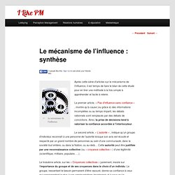 Le mécanisme de l'influence : synthèse - I like PM