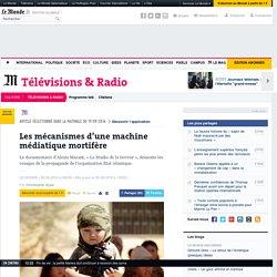 Les mécanismes d'une machine médiatique mortifère