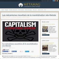 Les mécanismes meurtriers de la mondialisation néo-libérale