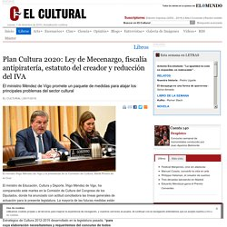 Plan Cultura 2020: Ley de Mecenazgo, fiscalía antipiratería, estatuto del creador y reducción del IVA