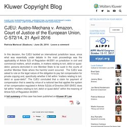 CJEU: Austro-Mechana v. Amazon, Court of Justice of the European Union, C-572/14, 21 April 2016 - Kluwer Copyright Blog