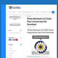 Photo Mechanic 6.0 Crack + Serial key Latest Version 2020