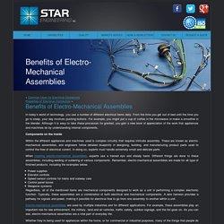Benefits of Electro-Mechanical Assemblies