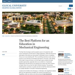 The Best Platform for an Education in Mechanical Engineering « Glocal University