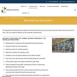 Mechanical Extraction - Kumar Metal Industries