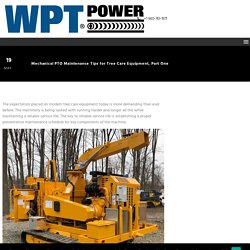 Mechanical PTO Maintenance Tips for Tree Care Equipment, Part One - WPT Power Corp.