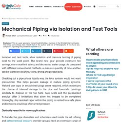 Mechanical Piping via Isolation and Test Tools