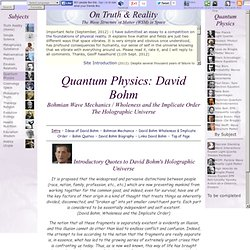 Quantum Physics: David Bohm. Bohmian Wave Mechanics, Holographic Universe, Bohm Biography