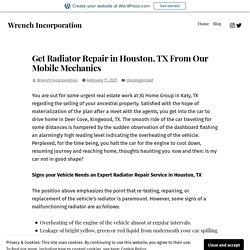 Get Radiator Repair in Houston, TX From Our Mobile Mechanics – Wrench Incorporation