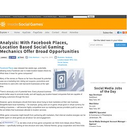 Analysis: With Facebook Places, Location Based Social Gaming Mechanics Offer Broad Opportunities