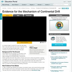 Evidence for the Mechanism of Continental Drift Video - Lesson and Example