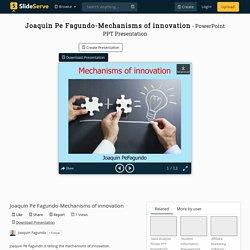 Joaquin Pe Fagundo-Mechanisms of innovation PowerPoint Presentation - ID:10389644