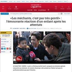 «Les méchants, c'est pas très gentil» : l'émouvante réaction d'un enfant après les attentats