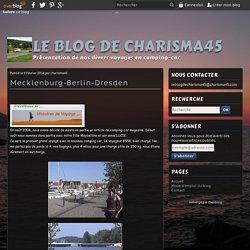 Mecklenburg-Berlin-Dresden - Le blog de charisma45