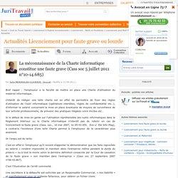 La méconnaissance de la Charte informatique constitue une faute grave (Cass soc 5 juillet 2011 n°10-14.685)