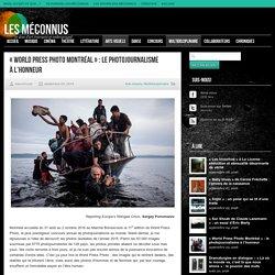 Les Méconnus «World Press Photo Montréal»: le photojournalisme à l'honneur - Les Méconnus