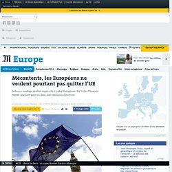 Mécontents, les Européens ne veulent pourtant pas quitter l'UE