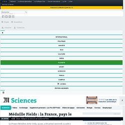 Médaille Fields : la France, pays le plus titré avec les Etats-Unis