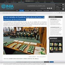 INRA 28/09/17 Prix et médailles de l'Académie d'agriculture de France : les chercheurs de l'Inra à l'honneur