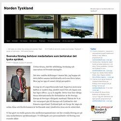 Svenska företag behöver medarbetare som behärskar det tyska språket.