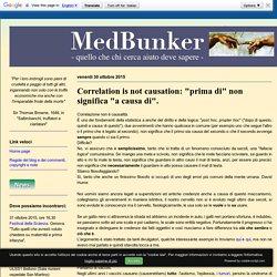 """MedBunker - Le scomode verità: Correlation is not causation: """"prima di"""" non significa """"a causa di""""."""