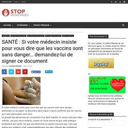 SANTÉ : Si votre médecin insiste pour vous dire que les vaccins sont sans danger… demandez-lui de signer ce document