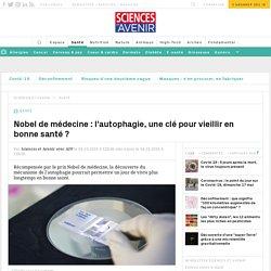 Nobel de médecine : l'autophagie, une clé pour vieillir en bonne santé ?